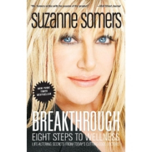 Suzanne Somers Breakthrough: 8 Steps to Wellness