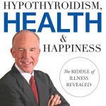 Hypothyroidism, Health & Happiness Book