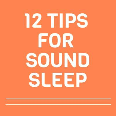 12 Tips for Sound Sleep