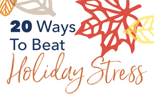 20 Ways to Beat Holiday Stress